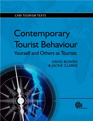 Contemporary Tourist Behaviour: Yourself and Others as Tourists. (2009) Bowen D. Clarke J.