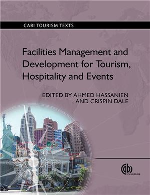 Facilities Management and Development for Tourism, Hospitality and Events. (2013) Hassanien A. Dale C.