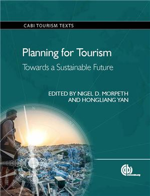 Planning for Tourism Towards a Sustainable Future. (2015) Edited by N. Morpeth, H. Yan