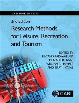 Research Methods for Leisure, Recreation and Tourism, 2nd Edition, 2016, Edited by Ercan Sirakaya-Turk, Muzaffer Uysal, William E. Hammit and Jerry J. Vaske
