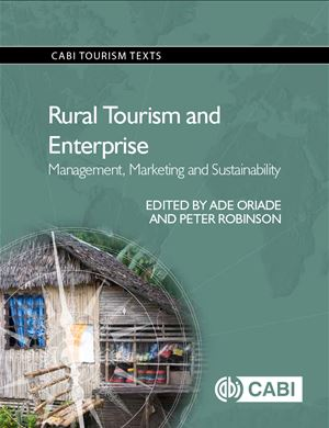 Rural Tourism and Enterprise; Management Marketing and Sustainability, 2016, Edited by A. Oriade adn P. Robinson