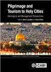 Pilgrimage and Tourism to Holy Cities: Ideological and Management Perspectives