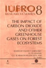 Book cover for The impact of carbon dioxide and other greenhouse gases on forest ecosystems. Report No. 3 of the IUFRO Task Force on Environmental Change.