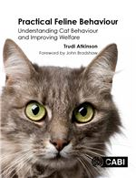 Book cover for Practical feline behaviour: understanding cat behaviour and improving welfare.