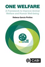 Book cover for One welfare: a framework to improve animal welfare and human well-being.
