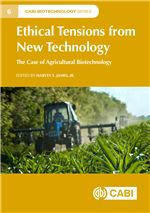 Book cover for Ethical tensions from new technology: the case of agricultural biotechnology.