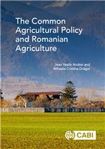 Book cover for The common agricultural policy and Romanian agriculture.
