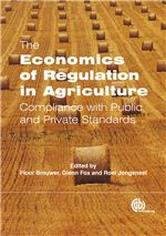 Book cover for The economics of regulation in agriculture: compliance with public and private standards.