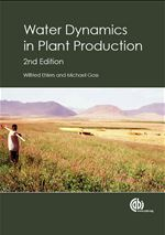 Water Dynamics in Plant Production, 2015, W. Ehlers, M. Goss