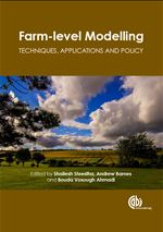 Farm-level Modelling; Techniques, Applications and Policy Edited by S Shrestha, B V Ahmadi and A Barnes