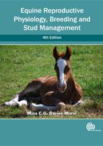 Equine Reproductive Physiology, Breeding and Stud Management, 4th Edition. (2015) M.C.G. Davies Morel