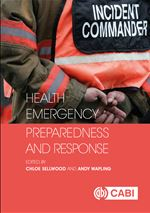 Health Emergency Preparedness and response, 2016, Edited by C. Sellwood and A. Wapling