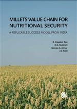 Millets Value Chain for Nutritional Security, 2016, D. Rao, Malleshi, Annor, Patil