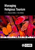 Managing Religious Tourism, 2017, Edited by M. Griffiths and P. Wiltshier