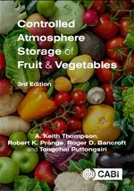 Controlled Atmosphere Storage of Fruit & Vegetables - 3rd edition - A. Keith Thompson,  Robert K. Prange, Roger D. Bancroft and Tongchai Puttongsiri