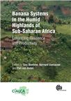 Cover for Banana systems in the humid highlands of sub-Saharan Africa: enhancing resilience and productivity.