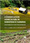 Cover for Conservation agriculture in subsistence farming. Case studies from South Asia and beyond.