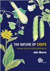 Cover for The nature of crops: how we came to eat the plants we do.