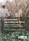 Cover for Conservation agriculture for Africa: building resilient farming systems in a changing climate.
