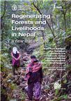 Cover for Regenerating forests and livelihoods in Nepal: a new lease of life. Unfolding the experience of 20 years of poverty alleviation through leasehold forestry in the Himalayas.