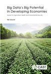 Cover for Big data's big potential in developing economies: impact on agriculture, health and environmental security.