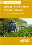 Cover for Ethical tensions from new technology: the case of agricultural biotechnology.