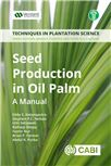 Cover for Seed production in oil palm: a manual.
