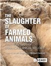 Cover for The slaughter of farmed animals: practical ways of enhancing animal welfare.