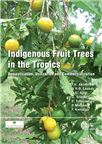 Cover for Indigenous fruit trees in the tropics: domestication, utilization and commercialization.