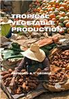 Cover for Tropical vegetable production.