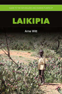 Guide to the Naturalized Invasive Plants of Laikipia