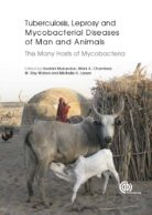 Tuberculosis, Leprosy and other Mycobacterial Diseases of Man and Animals