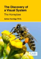 The Discovery of a Visual System - The Honeybee